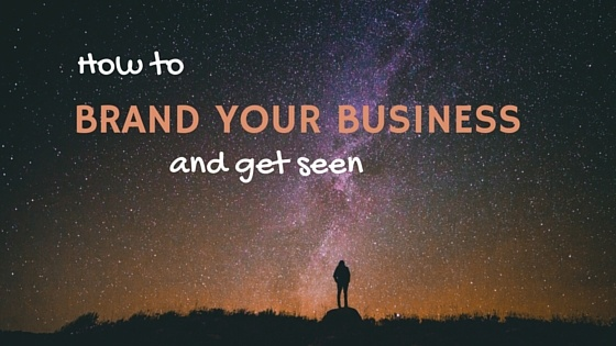Branding your business: Critical Tips to be seen