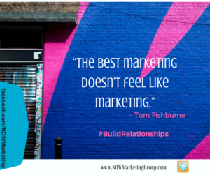 Relationship marketing, the best marketing is doesn't feel marketing