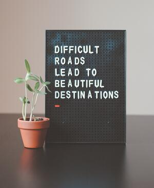 difficult roads lead to beautiful destinations - NOW Marketing Group - Leading during crisis
