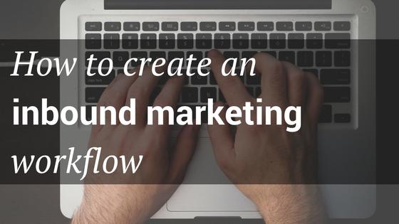 How-to-create-an-inbound-marketing-workflow