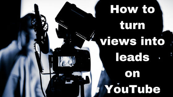 How-to-turn-views-into-leads-on-YouTube