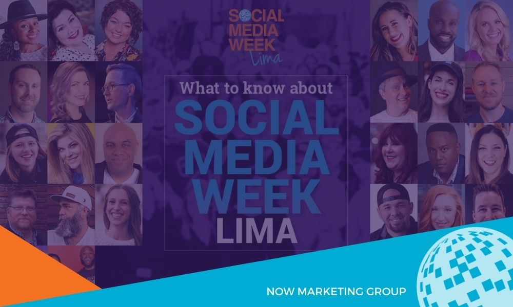 Social Media Week Lima 2021: Everything You Need To Know NOW Marketing Group Blog