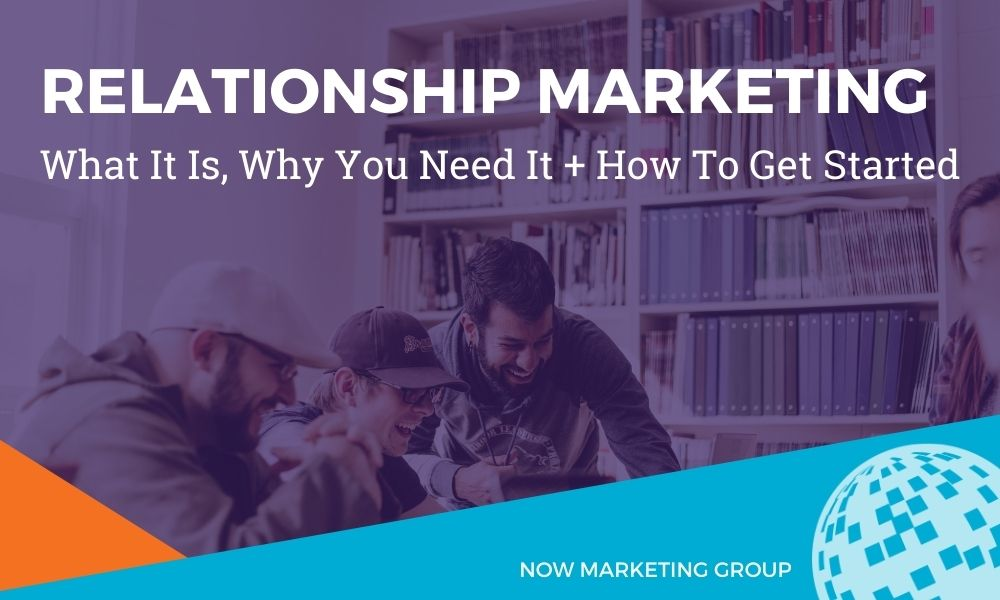 What is Relationship Marketing? (And How Do You Do It?) Blog